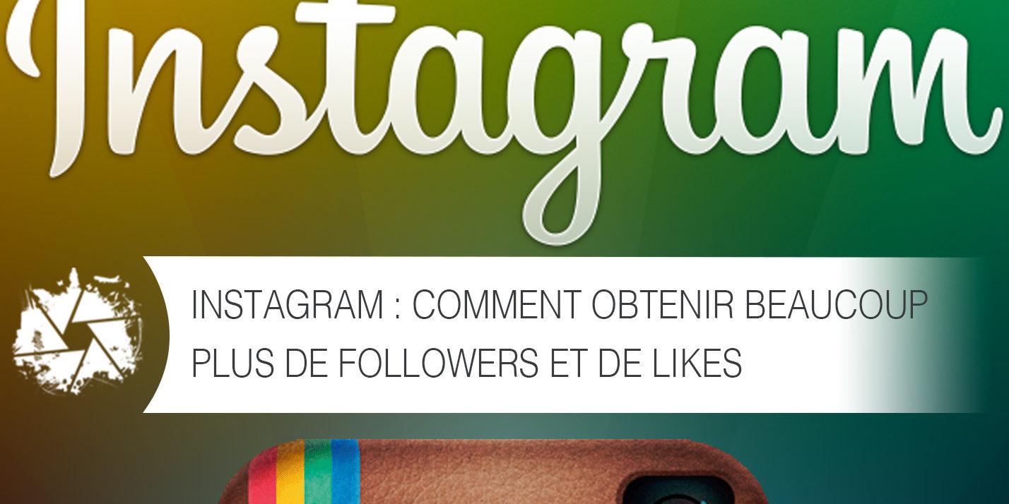 instagram comment obtenir beaucoup plus de followers et de likes vivre de sa passion nicolas. Black Bedroom Furniture Sets. Home Design Ideas