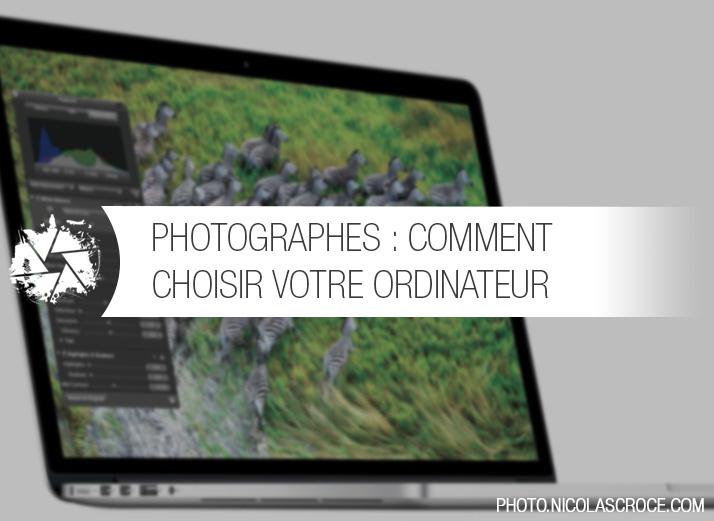 Photographes comment choisir votre ordinateur nicolas croce - Comment choisir son ordinateur de bureau ...