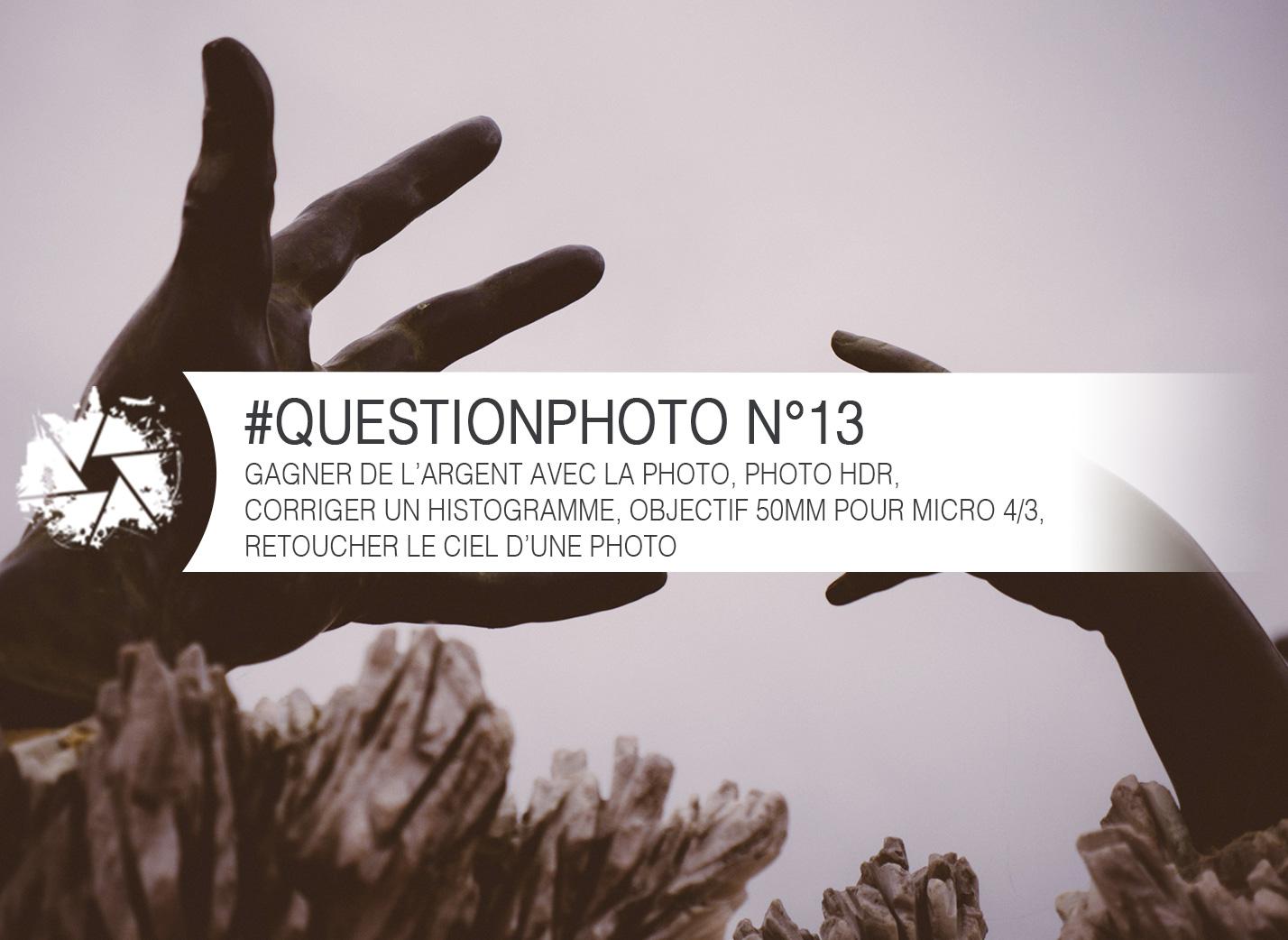 questionphoto n 13 gagner de l argent avec la photo photo hdr corriger un histogramme. Black Bedroom Furniture Sets. Home Design Ideas