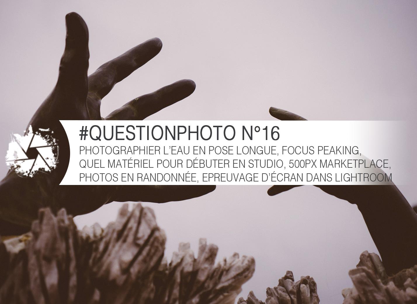 questionphoto n 16 photographier l eau en pose longue focus peaking quel mat riel pour. Black Bedroom Furniture Sets. Home Design Ideas