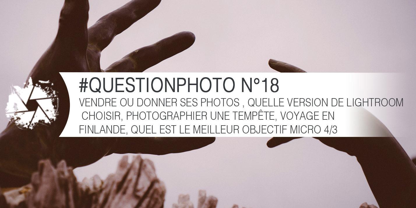 questionphoto n 18 vendre ou donner ses photos quelle version de lightroom choisir. Black Bedroom Furniture Sets. Home Design Ideas
